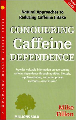 Conquering Caffeine Dependence als Taschenbuch