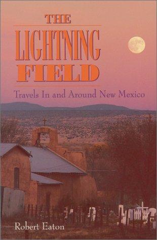 The Lightning Field: Travels in and Around New Mexico als Buch (gebunden)