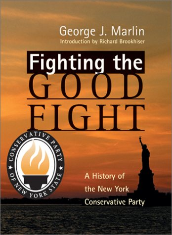 Fighting the Good Fight: History of New York Conservative Party als Buch (gebunden)
