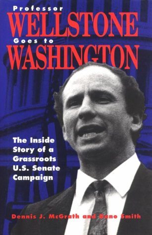 Professor Wellstone Goes to Washington: The Inside Story of a Grassroots U. S. Senate Campaign als Buch (gebunden)