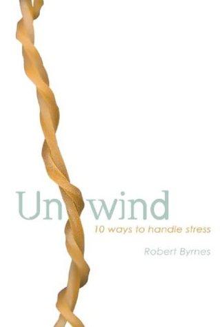Unwind: 10 Ways to Manage Stress and Improve Your Wellbeing als Taschenbuch