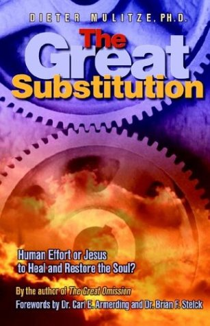 The Great Substitution: Human Effort or Jesus to Heal and Restore the Soul? als Taschenbuch