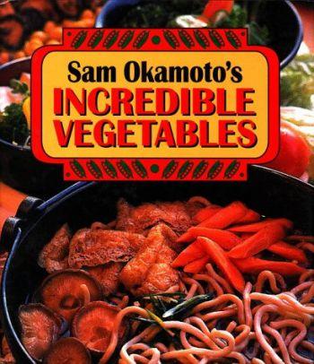 Sam Okamoto's Incredible Vegetables als Buch (gebunden)