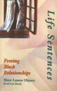 Life Sentences: Freeing Black Relationships als Taschenbuch
