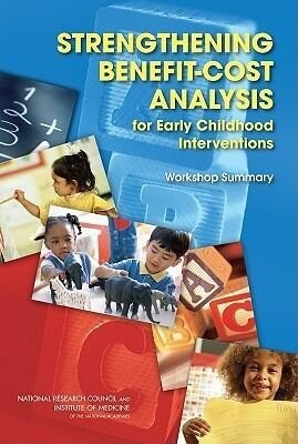Strengthening Benefit-Cost Analysis for Early Childhood Interventions: Workshop Summary als Taschenbuch