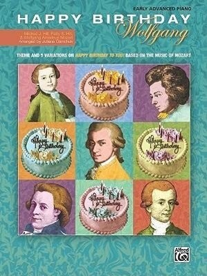 Happy Birthday Wolfgang: Theme and 5 Variations on Happy Birthday to You! Based on the Music of Mozart als Taschenbuch
