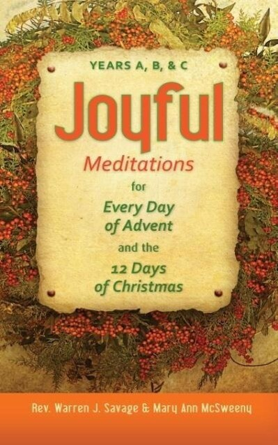 Joyful Meditations for Every Day of Advent and the 12 Days of Christmas: Years A, B, & C als Taschenbuch
