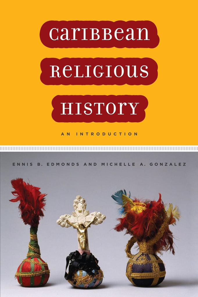 Caribbean Religious History: An Introduction als Taschenbuch