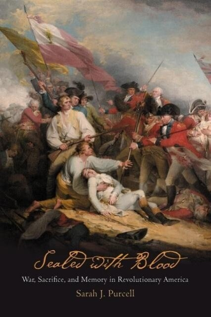 Sealed with Blood: War, Sacrifice, and Memory in Revolutionary America als Taschenbuch