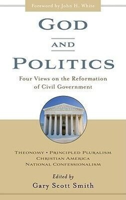 God and Politics: Four Views on the Reformation of Civil Government als Taschenbuch