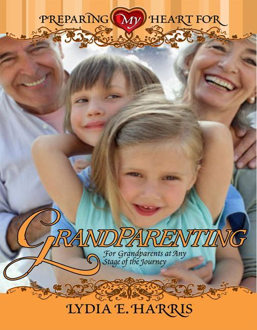 Preparing My Heart for Grandparenting: For Grandparents at Any Stage of the Journey als Taschenbuch