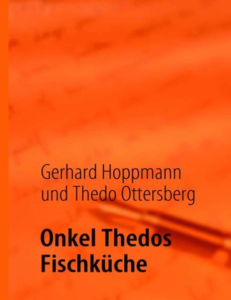 Onkel Thedos Fischküche als Buch (kartoniert)