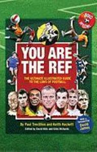You Are the Ref: The Ultimate Illustrated Guide to the Laws of Football als Buch (gebunden)