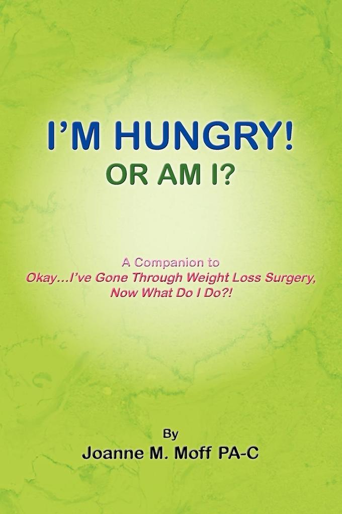 I'M HUNGRY! OR AM I? als Taschenbuch