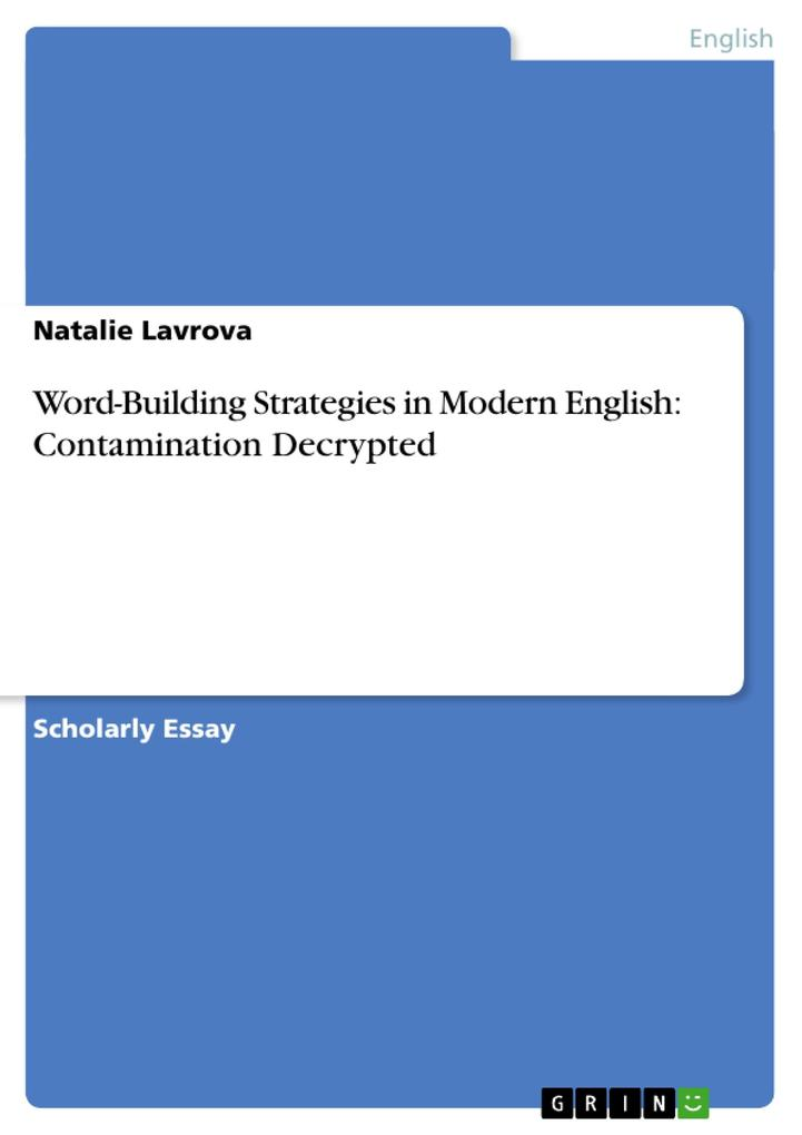 Word-Building Strategies in Modern English: Contamination Decrypted als Buch (kartoniert)