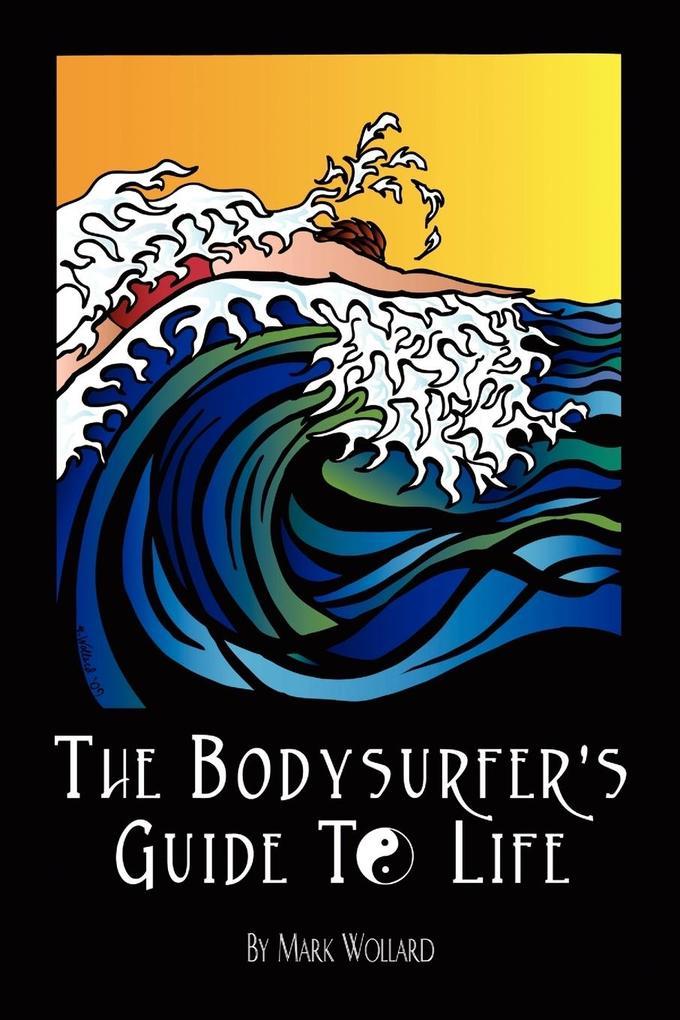 The Bodysurfer's Guide to Life als Taschenbuch