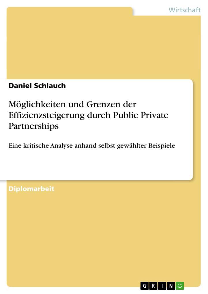 Möglichkeiten und Grenzen der Effizienzsteigerung durch Public Private Partnerships als Taschenbuch