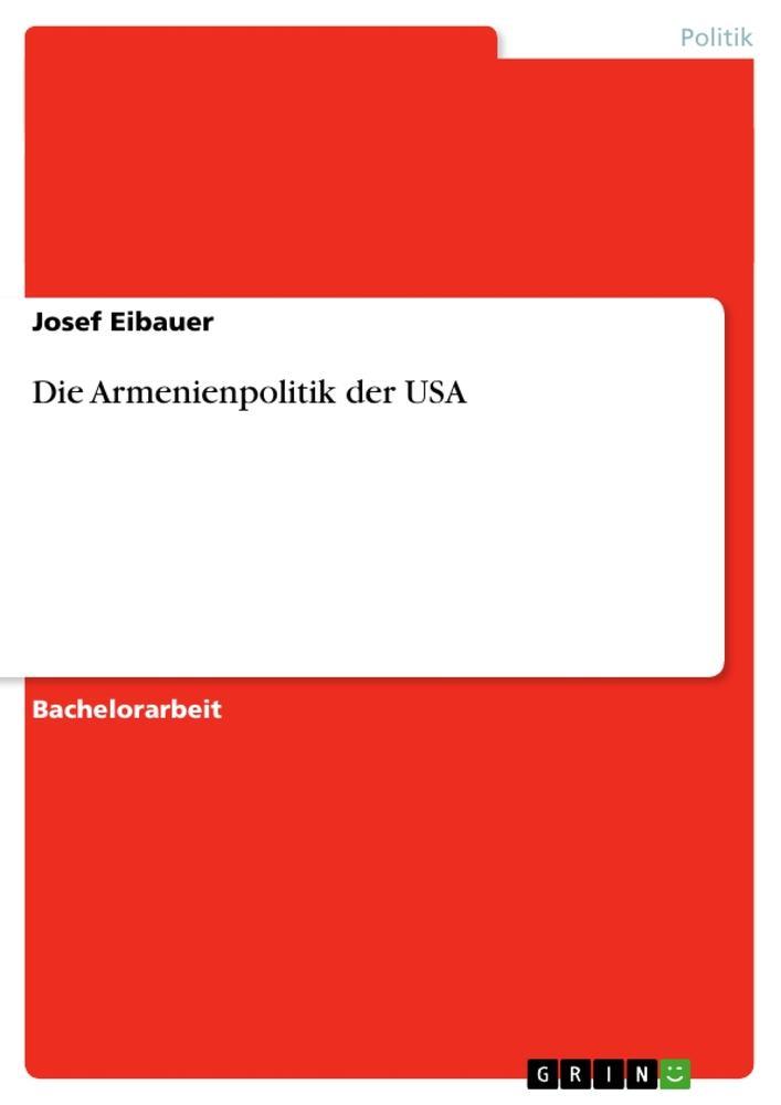 Die Armenienpolitik der USA als Buch (kartoniert)