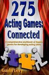 275 Acting Games! Connected: A Comprehensive Workbook of Theatre Games for Developing Acting Skills als Taschenbuch