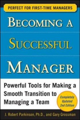Becoming a Successful Manager: Powerful Tools for Making a Smooth Transition to Managing a Team als Taschenbuch
