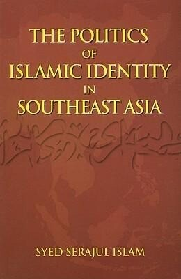 The Politics of Islamic Identity in Southeast Asia als Taschenbuch