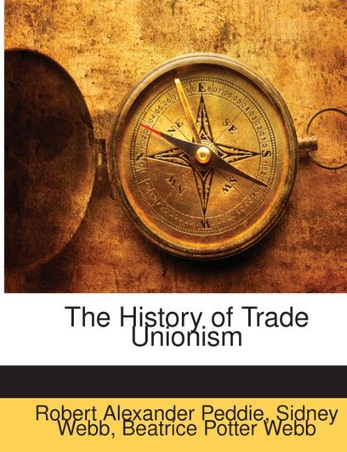 The History of Trade Unionism als Taschenbuch