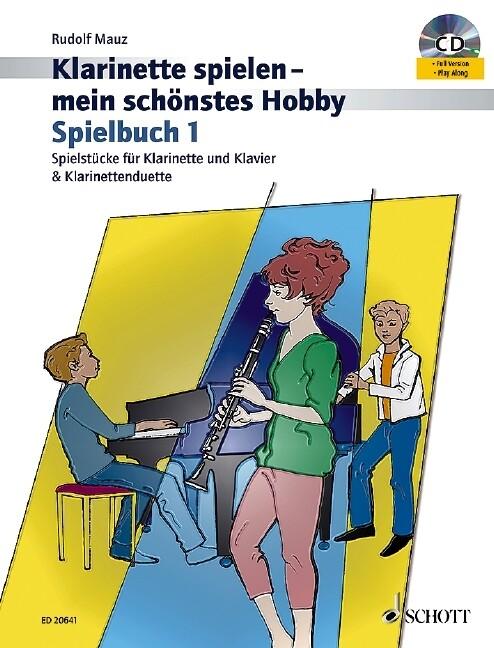 Klarinette spielen - mein schönstes Hobby. Spielbuch 1 als Buch (kartoniert)