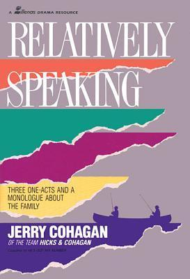 Relatively Speaking: Three One-Acts and a Monologue about the Family als Taschenbuch