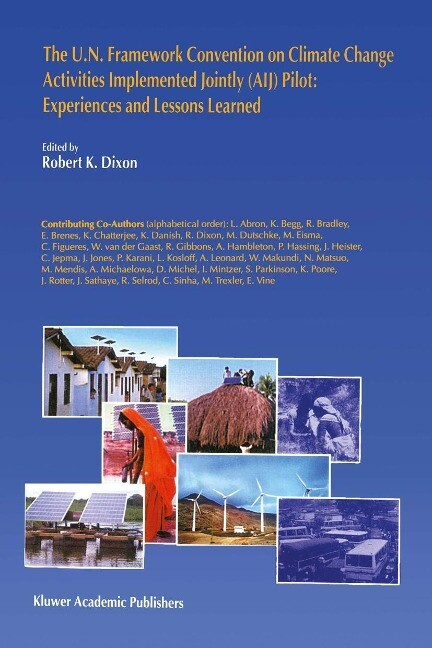 The U.N. Framework Convention on Climatic Changeactivities Implemented Jointly (Aij) Pilot: Experiences and Lessons Learned als Buch (gebunden)