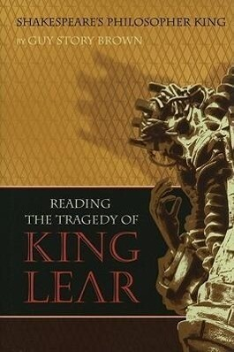 Shakespeare's Philosopher King: Reading the Tragedy of King Lear als Buch (gebunden)