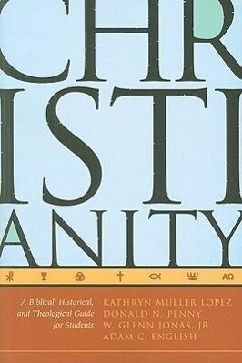 Christianity: A Biblical, Historical, and Theological Guide for Students als Taschenbuch