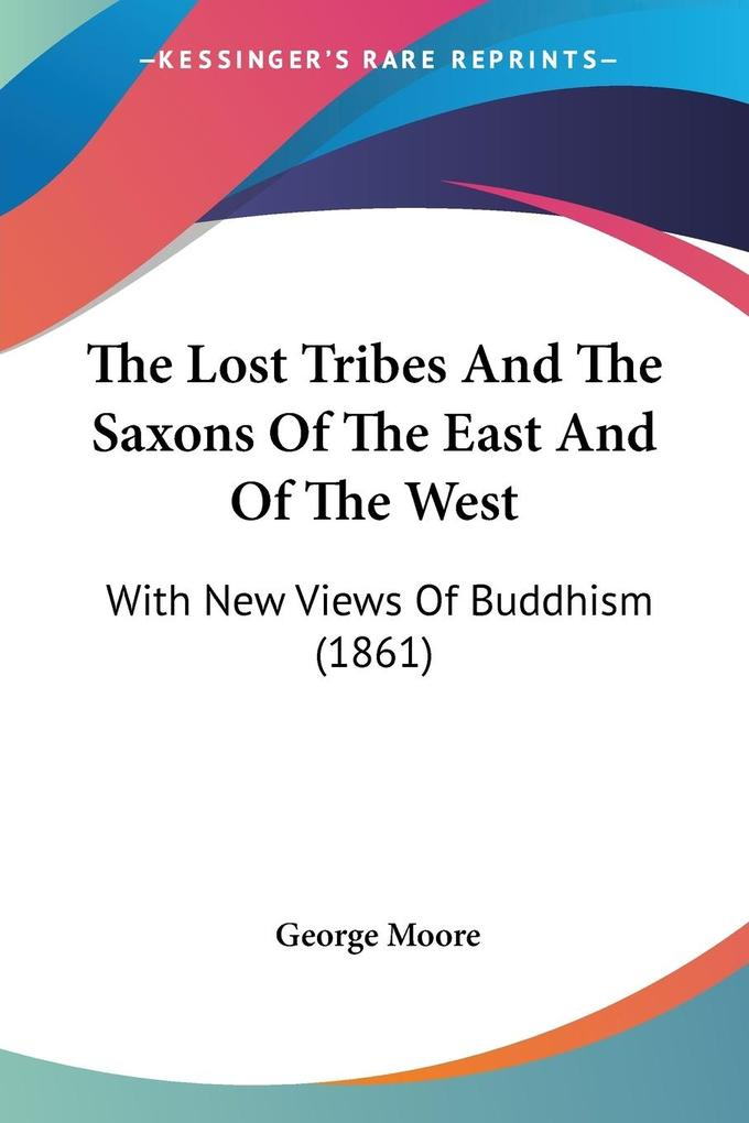 The Lost Tribes And The Saxons Of The East And Of The West als Taschenbuch
