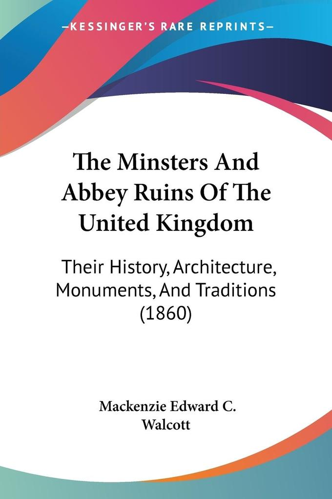 The Minsters And Abbey Ruins Of The United Kingdom als Taschenbuch