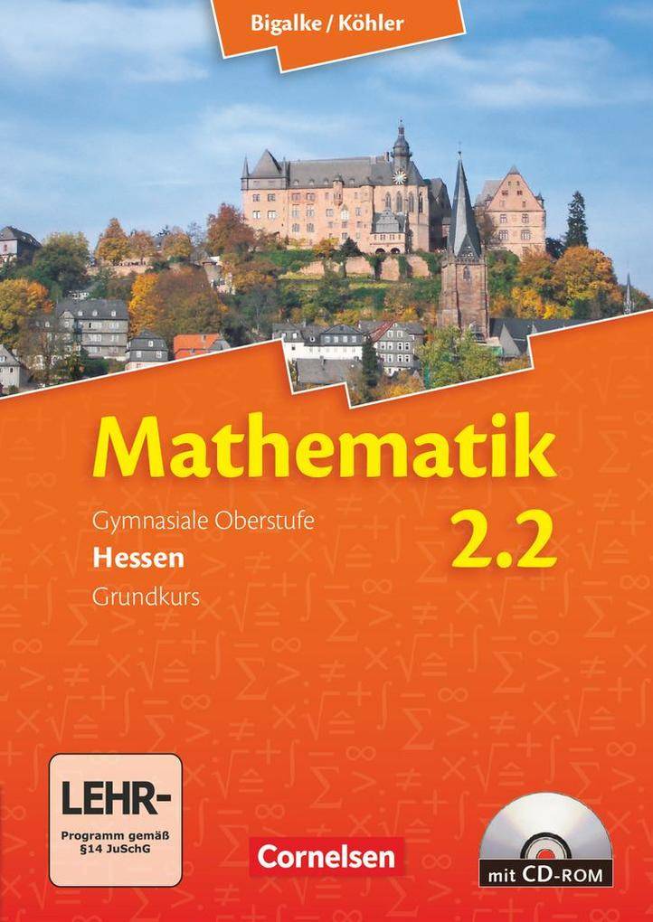 Mathematik Sekundarstufe II. Bd. 2: Hessen 2. Halbjahr Grundkurs. Schülerbuch mit CD-ROM als Buch (kartoniert)