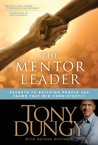 The Mentor Leader: Secrets to Building People and Teams That Win Consistently als Buch (gebunden)