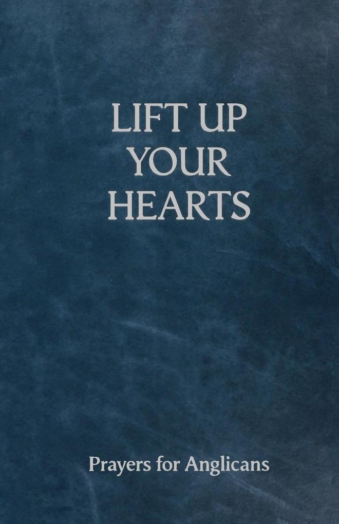 Lift Up Your Hearts - A Pray Book for Anglicans als Buch (kartoniert)