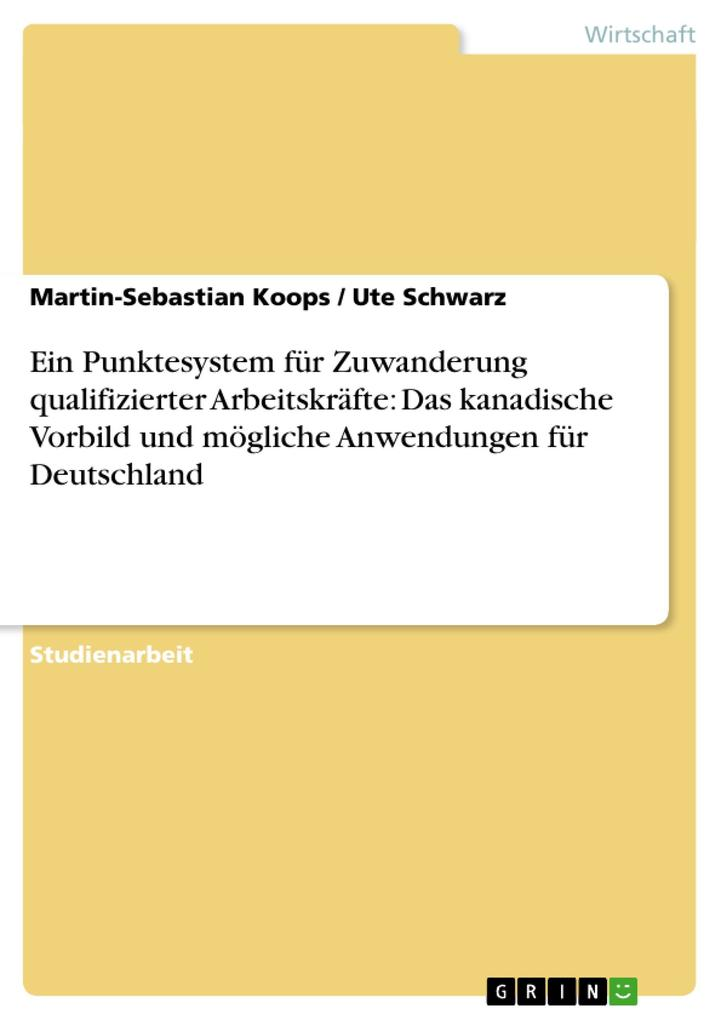 Ein Punktesystem für Zuwanderung qualifizierter Arbeitskräfte: Das kanadische Vorbild und mögliche Anwendungen für Deutschland als Buch (kartoniert)