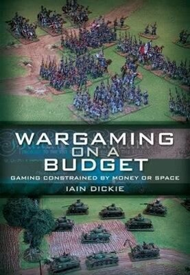 Wargaming on a Budget: Gaming Constrained by Money or Space als Taschenbuch