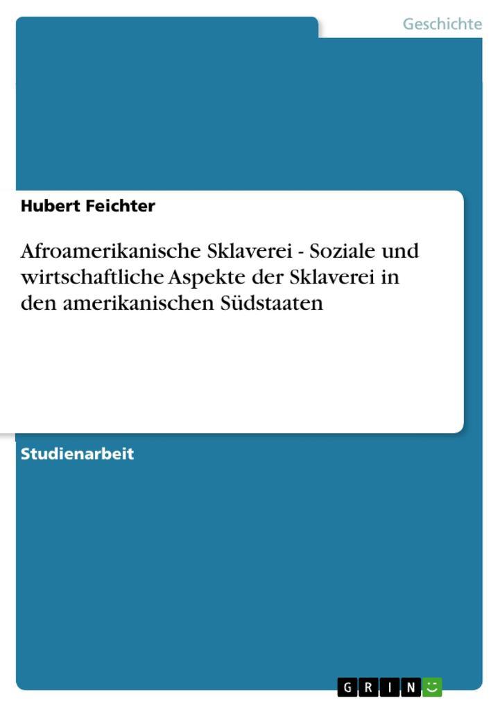 Afroamerikanische Sklaverei - Soziale und wirtschaftliche Aspekte der Sklaverei in den amerikanischen Südstaaten als Buch (kartoniert)