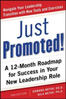 Just Promoted! a 12-Month Road Map for Success in Your New Leadership Role, Second Edition als Taschenbuch