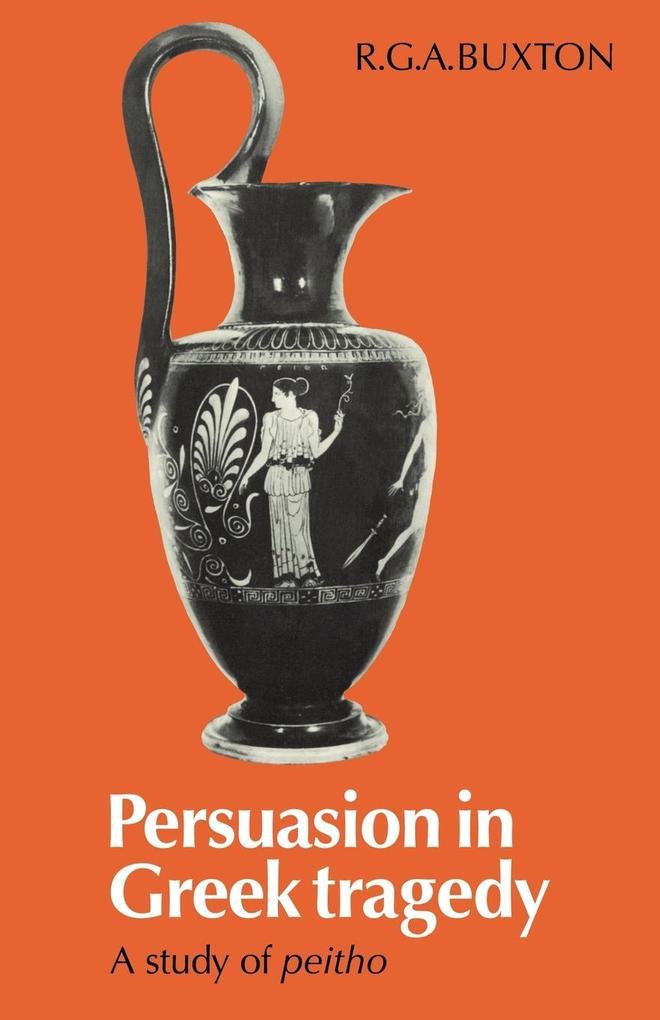 Persuasion in Greek Tragedy als Taschenbuch