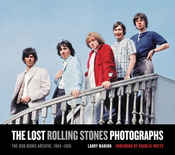 The Lost Rolling Stones Photographs: The Bob Bonis Archive, 1964-1966 als Buch (gebunden)