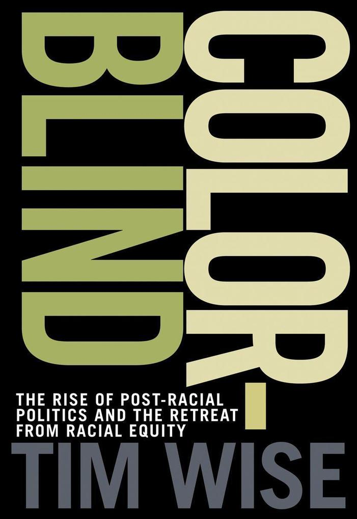 Colorblind: The Rise of Post-Racial Politics and the Retreat from Racial Equity als Taschenbuch