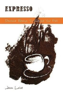 Expresso - Devotional Readings to Energize Your Faith als Taschenbuch
