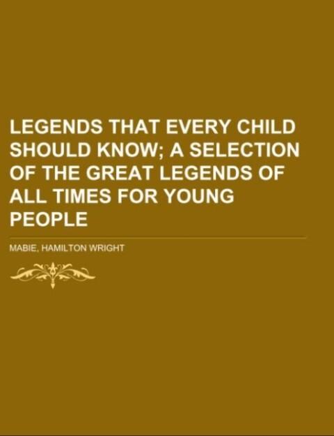 Legends That Every Child Should Know als Taschenbuch