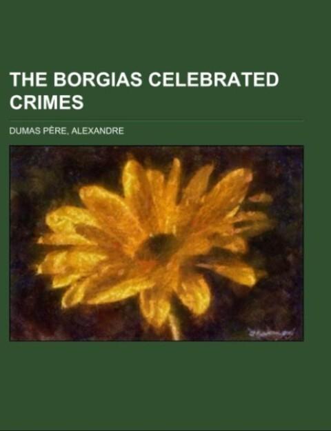 The Borgias Celebrated Crimes als Taschenbuch