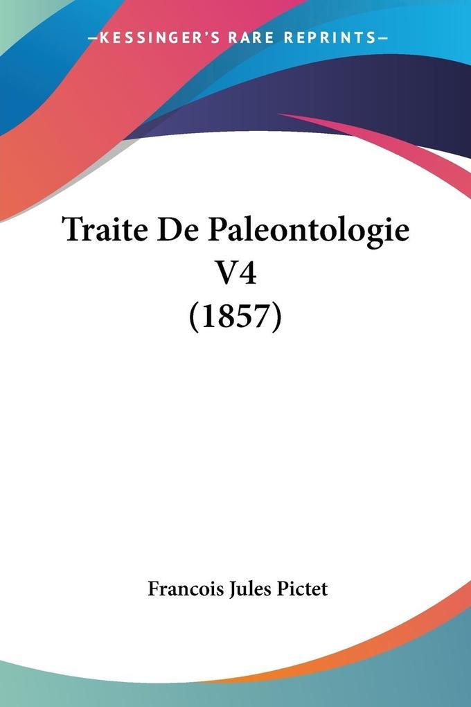 Traite De Paleontologie V4 (1857) als Taschenbuch