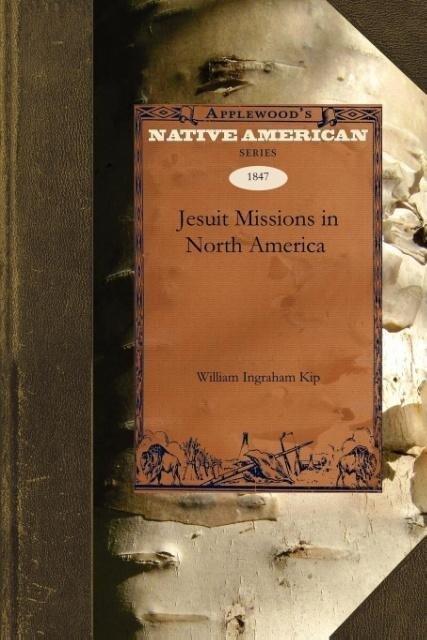 Jesuit Missions in North Ameri als Taschenbuch