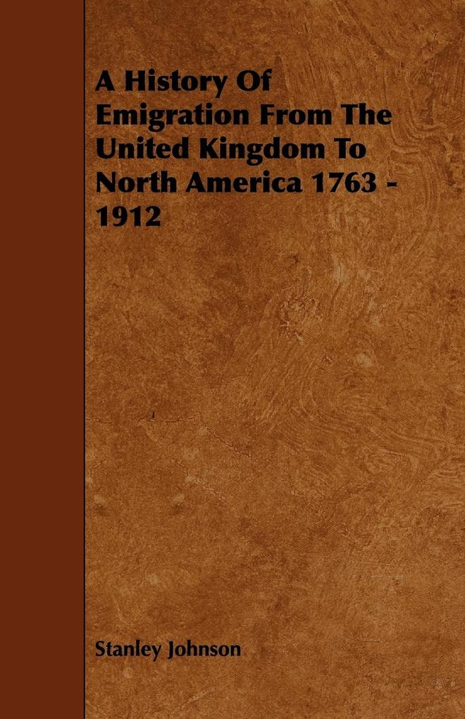 A History of Emigration from the United Kingdom to North America 1763 - 1912 als Taschenbuch