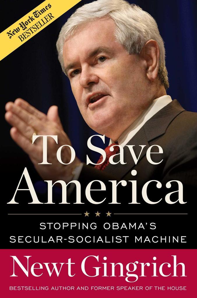 To Save America: Stopping Obama's Secular-Socialist Machine als Buch (gebunden)